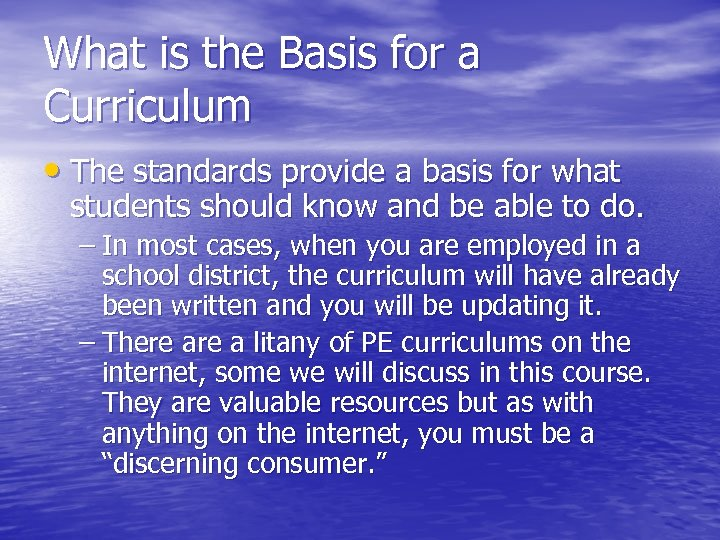 What is the Basis for a Curriculum • The standards provide a basis for