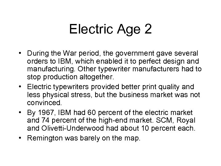 Electric Age 2 • During the War period, the government gave several orders to
