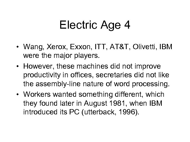 Electric Age 4 • Wang, Xerox, Exxon, ITT, AT&T, Olivetti, IBM were the major
