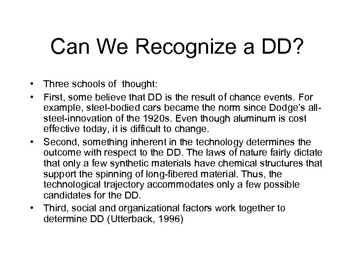 Can We Recognize a DD? • Three schools of thought: • First, some believe