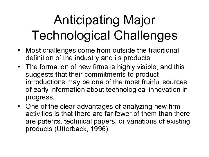 Anticipating Major Technological Challenges • Most challenges come from outside the traditional definition of