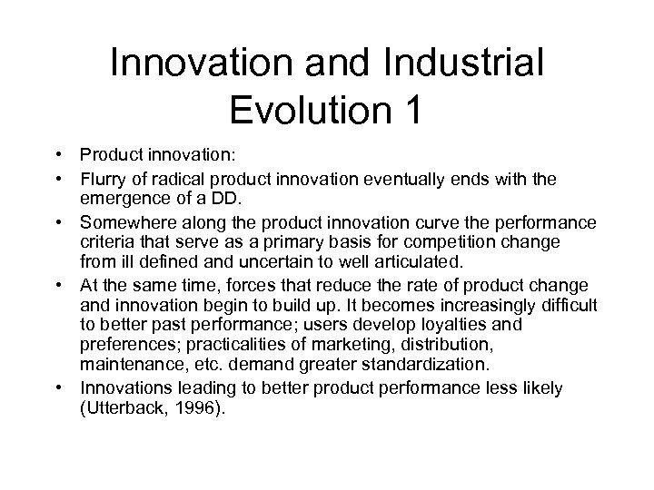 Innovation and Industrial Evolution 1 • Product innovation: • Flurry of radical product innovation