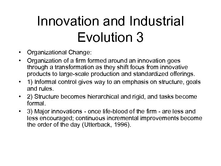 Innovation and Industrial Evolution 3 • Organizational Change: • Organization of a firm formed