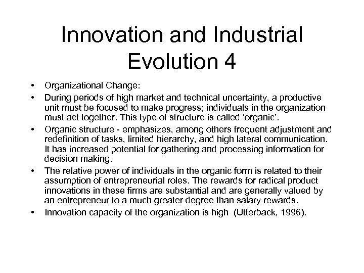 Innovation and Industrial Evolution 4 • • • Organizational Change: During periods of high