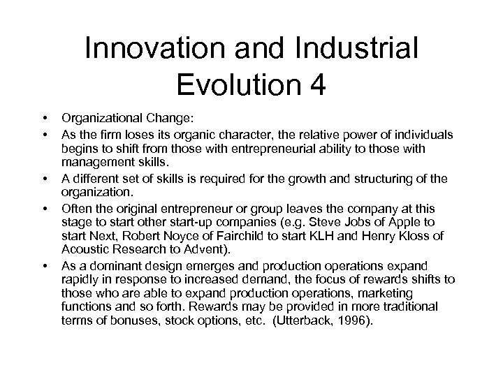 Innovation and Industrial Evolution 4 • • • Organizational Change: As the firm loses