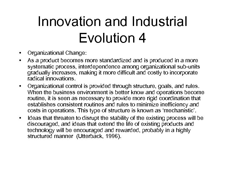 Innovation and Industrial Evolution 4 • • Organizational Change: As a product becomes more