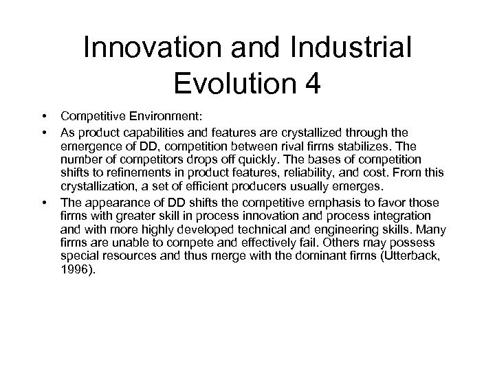 Innovation and Industrial Evolution 4 • • • Competitive Environment: As product capabilities and