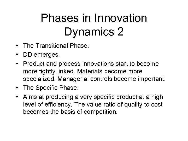 Phases in Innovation Dynamics 2 • The Transitional Phase: • DD emerges. • Product
