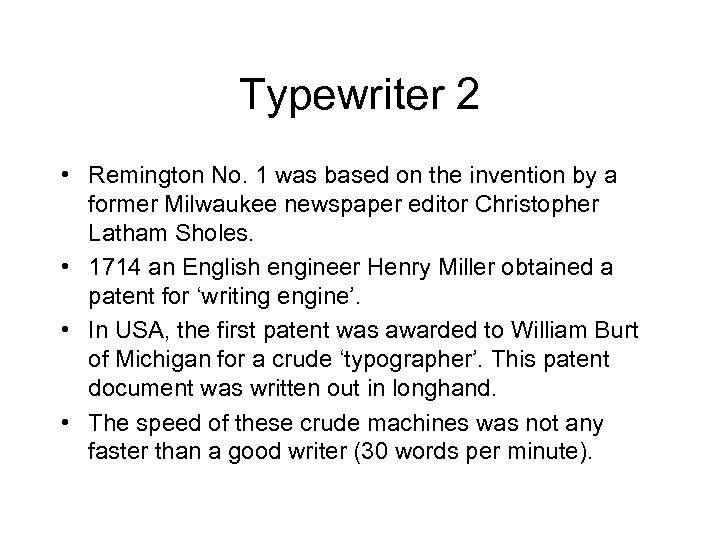 Typewriter 2 • Remington No. 1 was based on the invention by a former