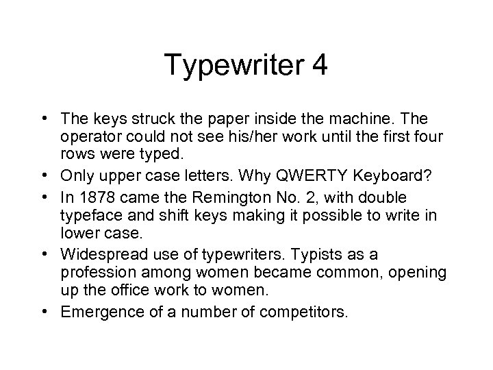Typewriter 4 • The keys struck the paper inside the machine. The operator could