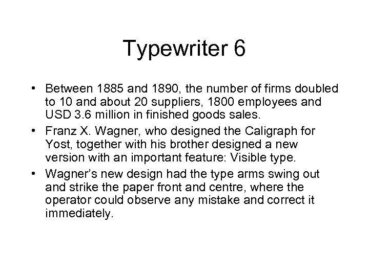 Typewriter 6 • Between 1885 and 1890, the number of firms doubled to 10