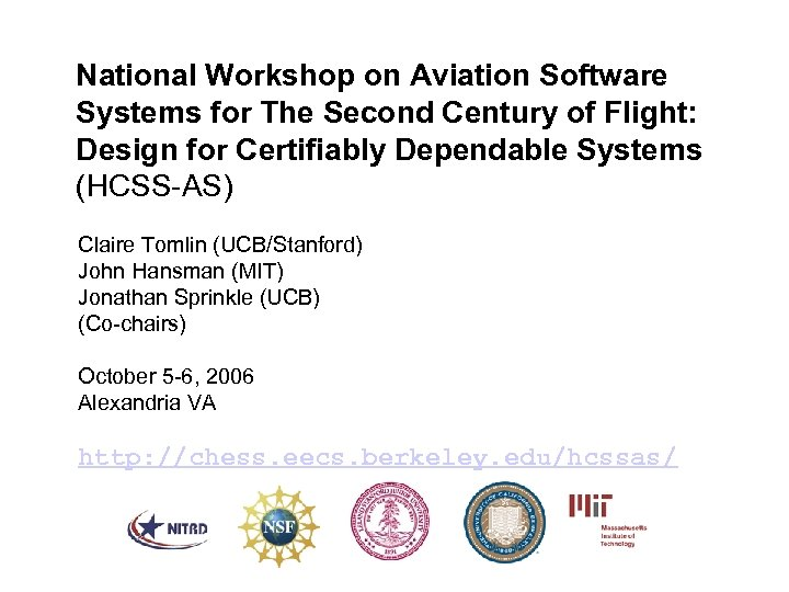 National Workshop on Aviation Software Systems for The Second Century of Flight: Design for