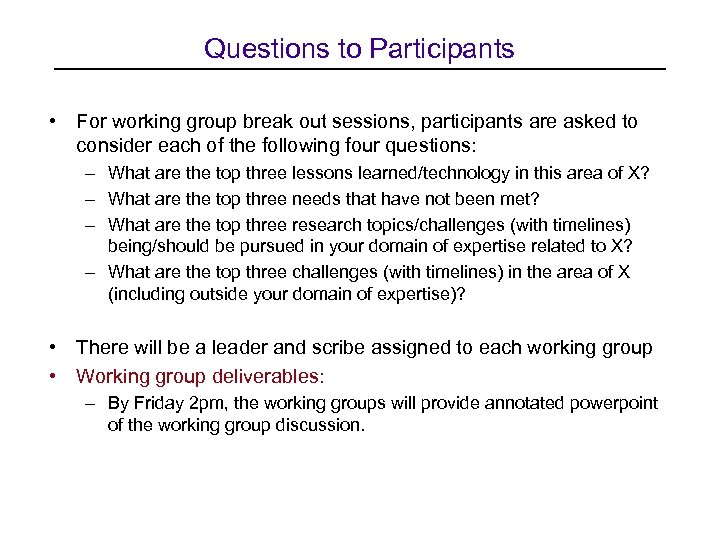 Questions to Participants • For working group break out sessions, participants are asked to
