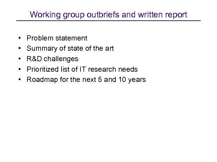 Working group outbriefs and written report • • • Problem statement Summary of state