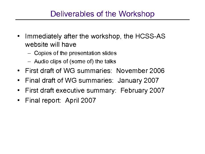 Deliverables of the Workshop • Immediately after the workshop, the HCSS-AS website will have