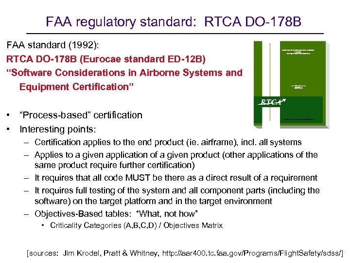 FAA regulatory standard: RTCA DO-178 B FAA standard (1992): RTCA DO-178 B (Eurocae standard
