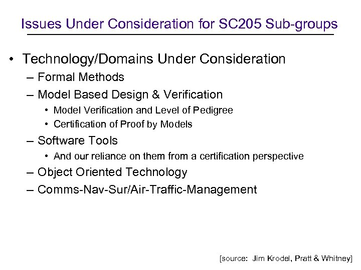 Issues Under Consideration for SC 205 Sub-groups • Technology/Domains Under Consideration – Formal Methods
