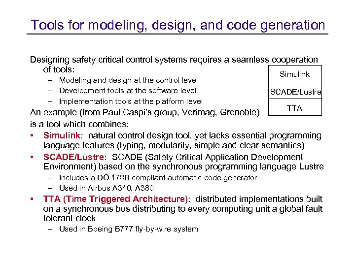 Tools for modeling, design, and code generation Designing safety critical control systems requires a