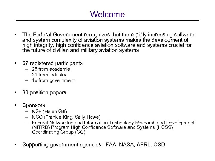 Welcome • The Federal Government recognizes that the rapidly increasing software and system complexity