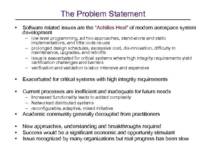"The Problem Statement • Software related issues are the ""Achilles Heel"" of modern aerospace"
