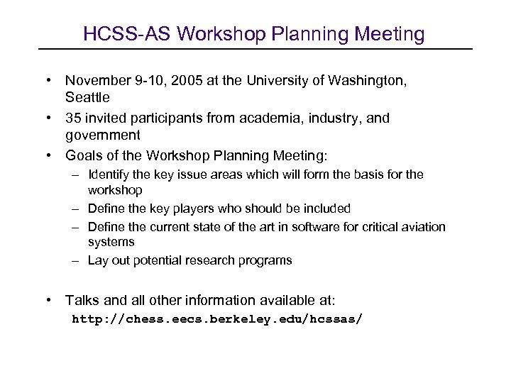HCSS-AS Workshop Planning Meeting • November 9 -10, 2005 at the University of Washington,