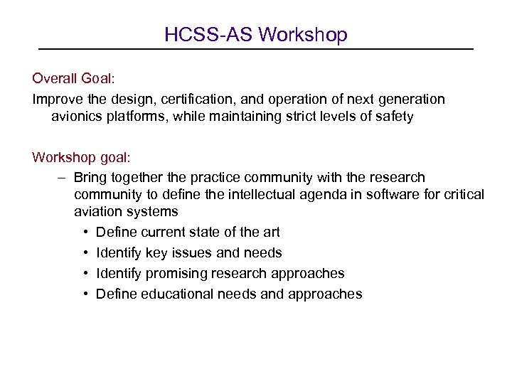 HCSS-AS Workshop Overall Goal: Improve the design, certification, and operation of next generation avionics