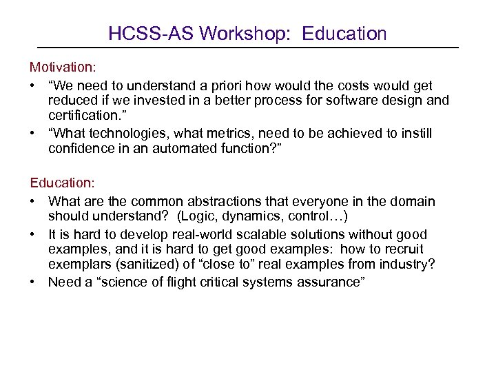 "HCSS-AS Workshop: Education Motivation: • ""We need to understand a priori how would the"