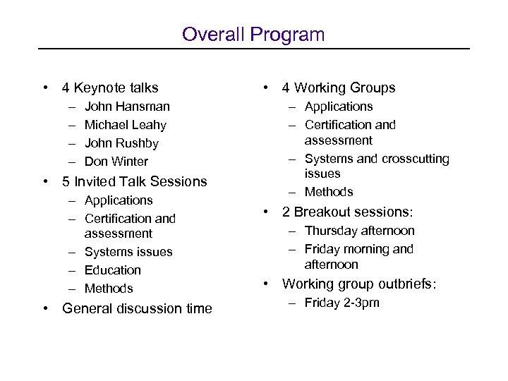 Overall Program • 4 Keynote talks – – John Hansman Michael Leahy John Rushby
