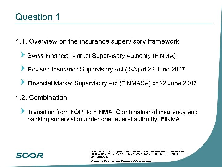 Question 1 1. 1. Overview on the insurance supervisory framework Swiss Financial Market Supervisory