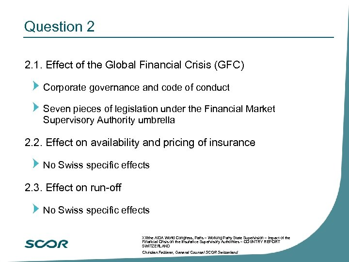 Question 2 2. 1. Effect of the Global Financial Crisis (GFC) Corporate governance and