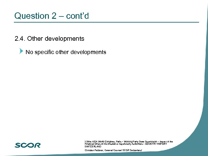 Question 2 – cont'd 2. 4. Other developments No specific other developments XIIIthe AIDA