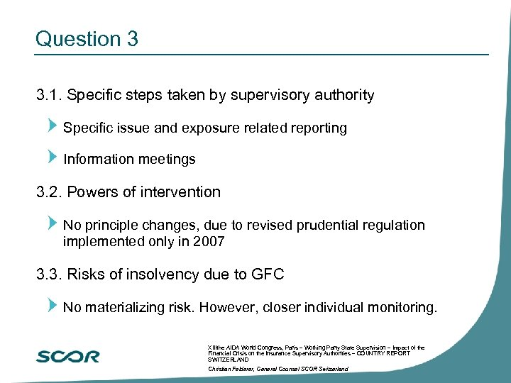 Question 3 3. 1. Specific steps taken by supervisory authority Specific issue and exposure