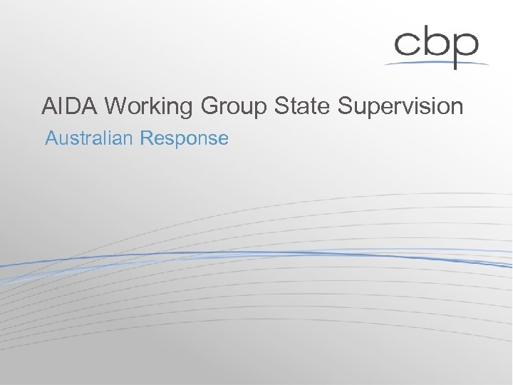 AIDA Working Group State Supervision Australian Response