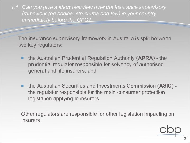 1. 1 Can you give a short overview over the insurance supervisory framework (eg