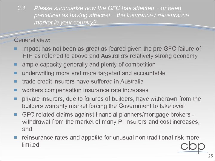 2. 1 Please summarise how the GFC has affected – or been perceived as