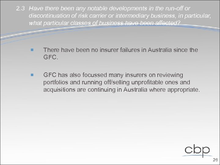 2. 3 Have there been any notable developments in the run-off or discontinuation of