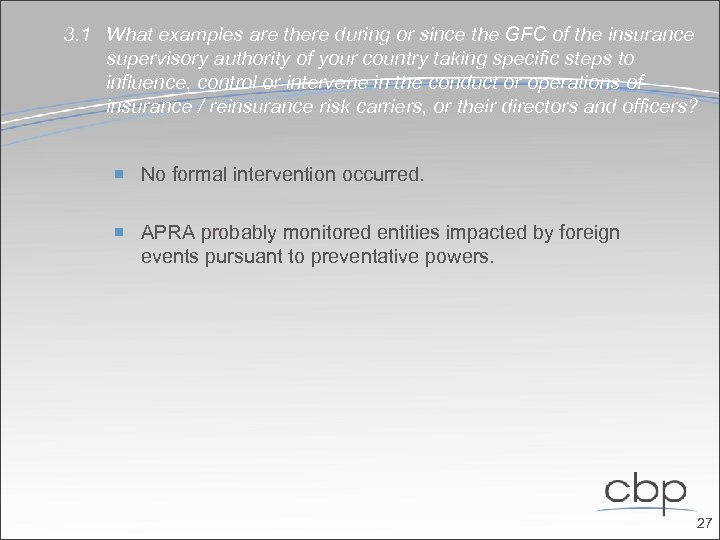 3. 1 What examples are there during or since the GFC of the insurance