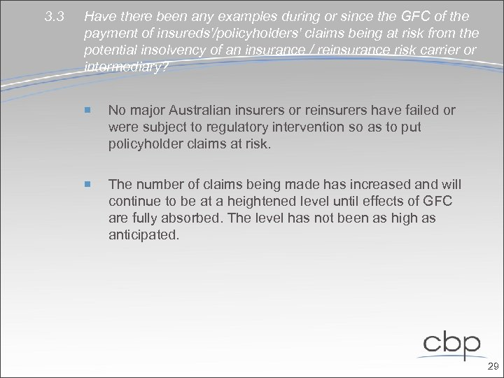 3. 3 Have there been any examples during or since the GFC of the