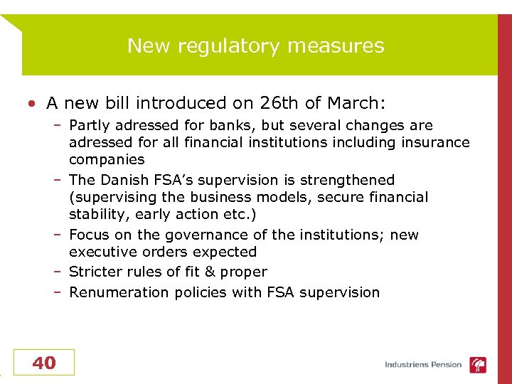 New regulatory measures • A new bill introduced on 26 th of March: –