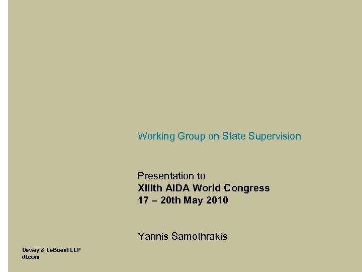 Working Group on State Supervision Presentation to XIIIth AIDA World Congress 17 – 20