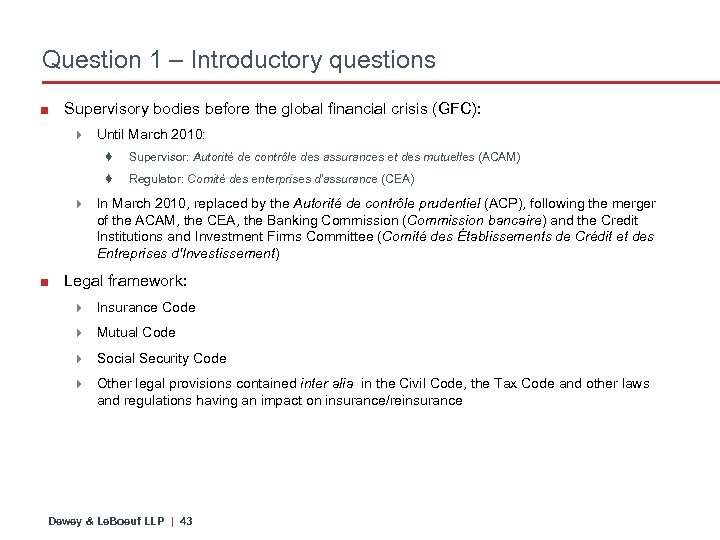 Question 1 – Introductory questions ■ Supervisory bodies before the global financial crisis (GFC):