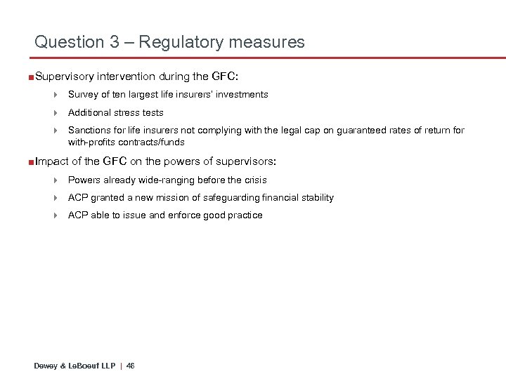 Question 3 – Regulatory measures ■Supervisory intervention during the GFC: 4 Survey of ten