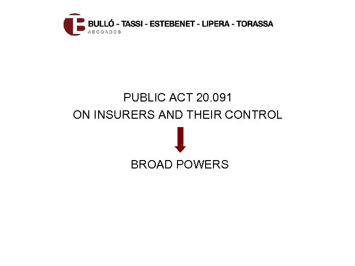 PUBLIC ACT 20. 091 ON INSURERS AND THEIR CONTROL BROAD POWERS