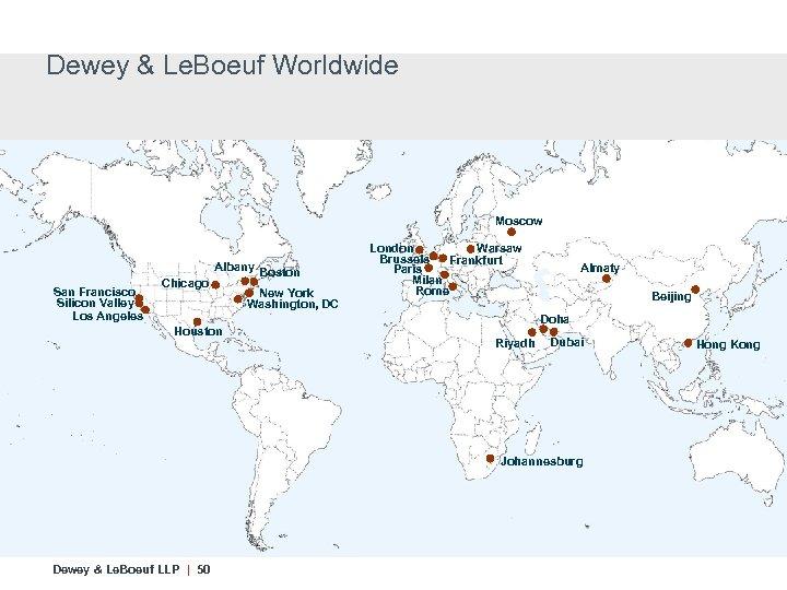 Dewey & Le. Boeuf Worldwide Moscow San Francisco Silicon Valley Los Angeles Chicago Albany