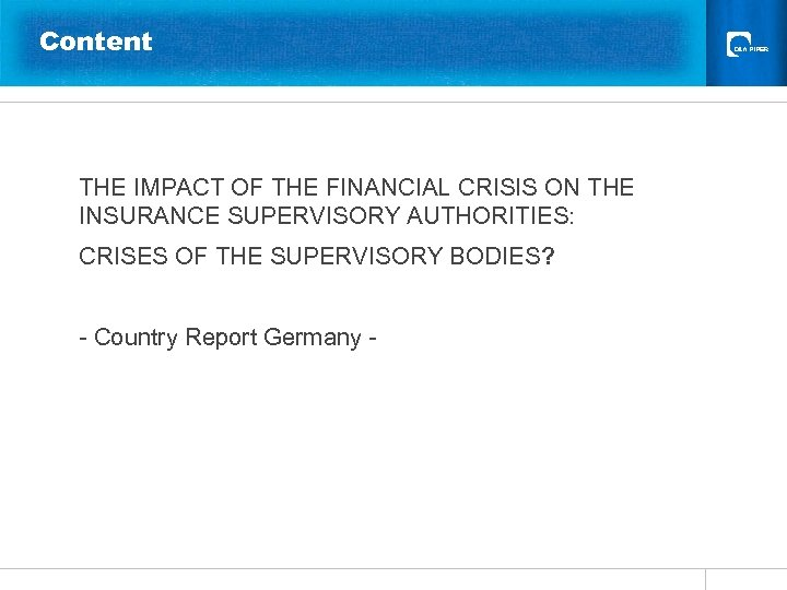 Content THE IMPACT OF THE FINANCIAL CRISIS ON THE INSURANCE SUPERVISORY AUTHORITIES: CRISES OF
