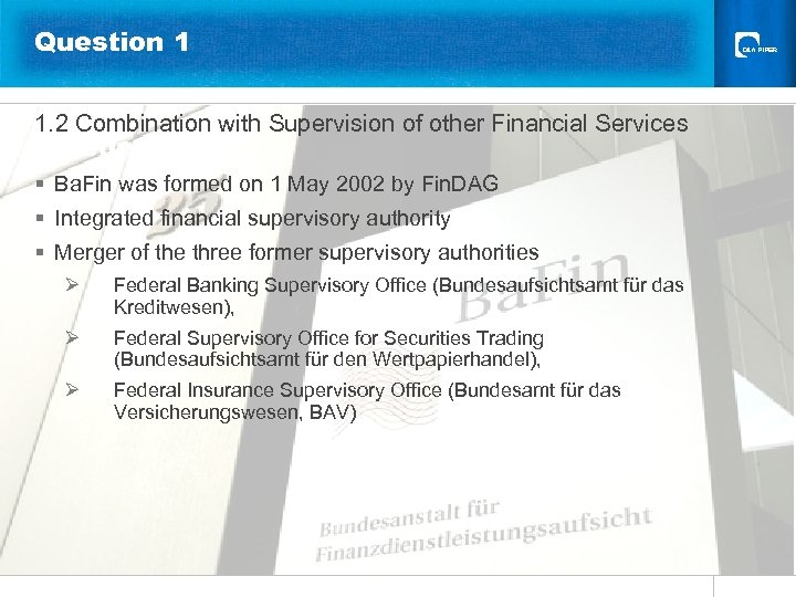 Question 1 1. 2 Combination with Supervision of other Financial Services Gliederung § Ba.