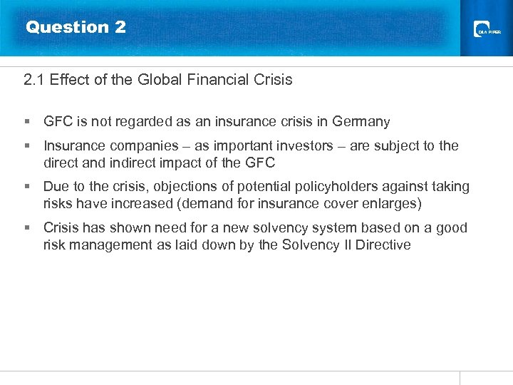Question 2 2. 1 Effect of the Global Financial Crisis § GFC is not