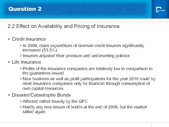 Question 2 2. 2 Effect on Availability and Pricing of Insurance § Credit insurance
