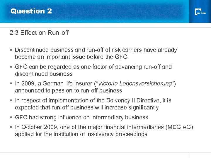 Question 2 2. 3 Effect on Run-off § Discontinued business and run-off of risk