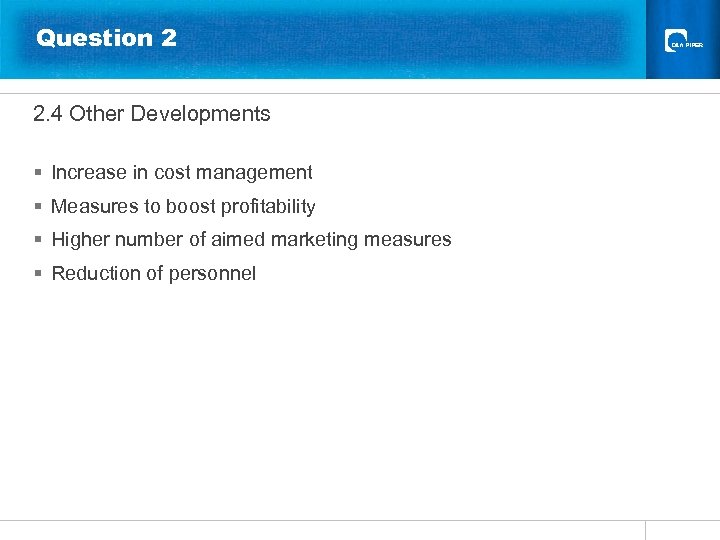Question 2 2. 4 Other Developments § Increase in cost management § Measures to